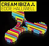 Cream Ibiza 2010 (Mixed By Eddie Halliwell)
