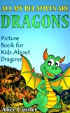 All My Relatives Are Dragons: Picture Book For Kids About Dragons (Kids Learning: Amazing Animals Books for Kids Ages 4-8)