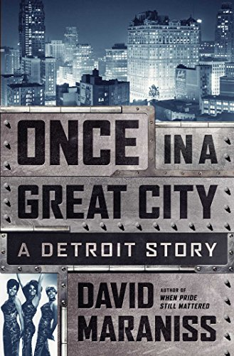 Download Once in a Great City: A Detroit Story