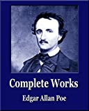 img - for Complete Works of Edgar Allan Poe (Illustrated) (89 Poems, 66 Short Stories, 2 Novels, 1 Play, 19 Essays) (Unique Classics) book / textbook / text book