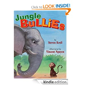 Kindle Book Bargains: Jungle Bullies, by Steven Kroll (Author), Vincent Nguyen (Author, Illustrator). Publisher: Amazon Children's Publishing; Reprint edition (April 24, 2012)