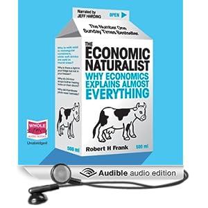 The Economic Naturalist (Unabridged)