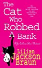 The Cat Who Robbed a Bank (Jim Qwilleran Feline Whodunnit)