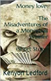 img - for Money love: The Misadventures of a Moneyball Winner (Humorous Short Story) book / textbook / text book