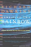 Unweaving the Rainbow: Science, Delusion and the Appetite for Wonder (0618056734) by Dawkins, Richard