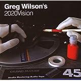 Greg Wilson's 2020 Vision