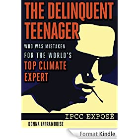 The Delinquent Teenager Who Was Mistaken for the World's Top Climate Expert (English Edition)