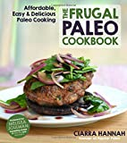 img - for The Frugal Paleo Cookbook: Affordable, Easy & Delicious Paleo Cooking book / textbook / text book