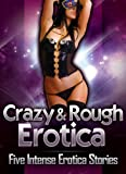 img - for Crazy and Rough: Five Intense Erotica Stories book / textbook / text book