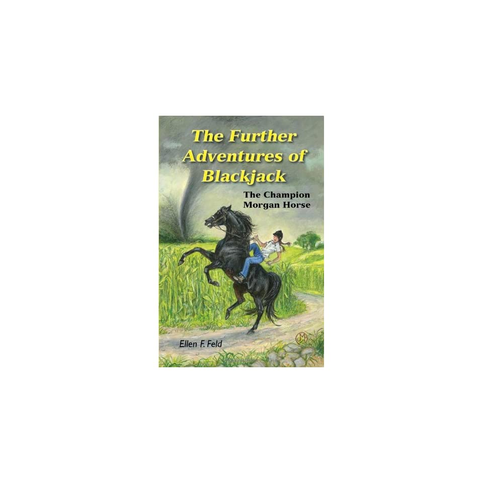 The Further Adventures of Blackjack The Champion Morgan Horse