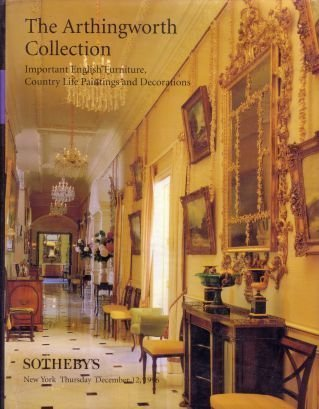 The Arthingworth collection: important English furniture, country life paintings and decorations