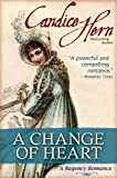 A Change of Heart (The Regency Rakes Trilogy Book 2) (English Edition)