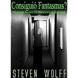 Consiguió Fantasmas? Historias Reales De Paranormal Actividad (Spanish Edition)