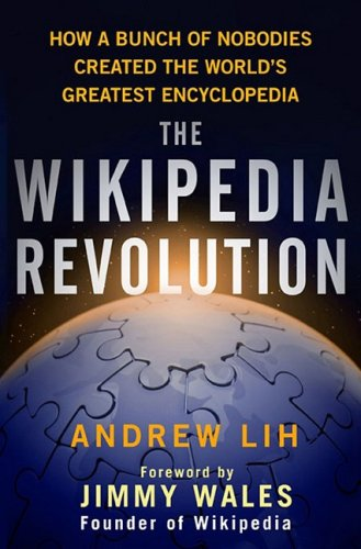 Image for The Wikipedia Revolution: How a Bunch of Nobodies Created the World's Greatest Encyclopedia