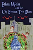 img - for Ethan Weiss and the City Between Two Rivers book / textbook / text book