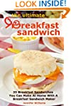 The Ultimate Breakfast Sandwich: 35 B...