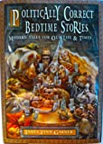 Politically Correct Bedtime Stories Modern Tales for Our Life and Times