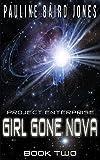 Girl Gone Nova (Project Enterprise Book 2)