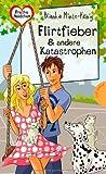 Flirtfieber & andere Katastrophen (Freche Mädchen - freche Bücher!, Band 50308)