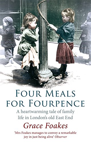 Four Meals For Fourpence: A Heartwarming Tale of Family Life in London's old East End