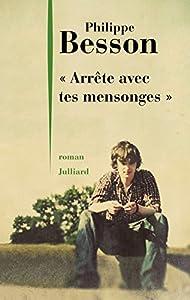 """vignette de '""""Arrête avec tes mensonges"""" (Besson, Philippe)'"""