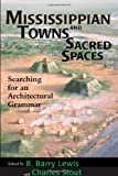 img - for Mississippian Towns and Sacred Spaces book / textbook / text book