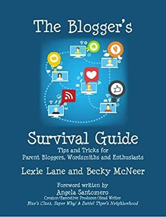The Blogger's Survival Guide: Tips and Tricks for Parent Bloggers