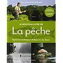 Le nouveau livre de la pêche : Toutes les techniques de base en eau douce