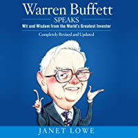 Warren Buffett Speaks: Wit and Wisdom from the World's Greatest Investor (       UNABRIDGED) by Janet Lowe Narrated by Sean Pratt