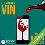 Difficile de dire la vérité sur le vin en France (Les Minutes Vin 7) | Bruno Quenioux, Moustic The Audio Agency