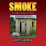 Smoke: An Imogene Duckworthy Mystery, Book 2 | Kaye George