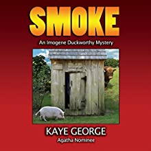 Smoke: An Imogene Duckworthy Mystery, Book 2 (       UNABRIDGED) by Kaye George Narrated by Veronica Newton