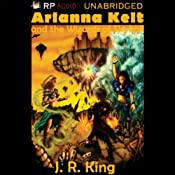 Arianna Kelt and the Wizards of Skyhall | [J. R. King]