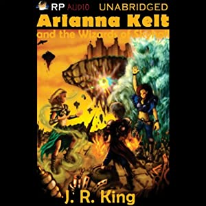 Arianna Kelt and the Wizards of Skyhall Audiobook