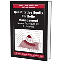 Quantitative Equity Portfolio Management: Modern Techniques and Applications (Chapman and Hall/CRC Financial Mathematics Series)