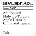 Ad-Focused Malware Targets Apple Users in China and Taiwan | Newley Purnell