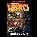 Cobra Guardian: Cobra War, Book 2 Audiobook by Timothy Zahn Narrated by Stefan Rudnicki