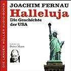 Halleluja. Die Geschichte der USA Hörbuch von Joachim Fernau Gesprochen von: Dieter Mann