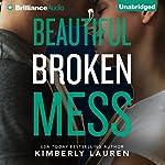 Beautiful Broken Mess: Broken Series, Book 2 | Kimberly Lauren