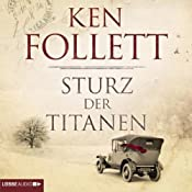 H&ouml;rbuch Sturz der Titanen (Die Jahrhundert-Saga 1)