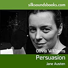 Persuasion (       UNABRIDGED) by Jane Austen Narrated by Olivia Williams