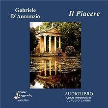 Il Piacere (The Pleasure) (       UNABRIDGED) by Gabriele D'Annunzio Narrated by Claudio Carini