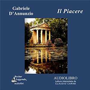 Il Piacere (The Pleasure) | [Gabriele D'Annunzio]