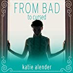 From Bad to Cursed: Bad Girls Don't Die Series #2 | Katie Alender