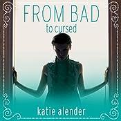 From Bad to Cursed: Bad Girls Don't Die Series #2 | Katie Alender