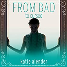 From Bad to Cursed: Bad Girls Don't Die Series #2 (       UNABRIDGED) by Katie Alender Narrated by Johanna Parker