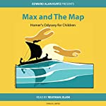 Max and the Map: Homer's Odyssey for Children | Edward Alan Kurtz