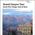 Grand Canyon Tour Audiobook by Waypoint Tours Narrated by Janet Ault, Mark Andrews