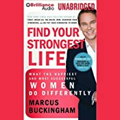 Find Your Strongest Life: What the Happiest and Most Successful Women Do Differently | [Marcus Buckingham]