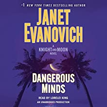 Dangerous Minds: A Knight and Moon Novel Audiobook by Janet Evanovich Narrated by Lorelei King